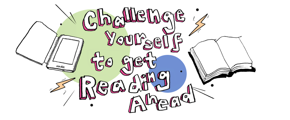 Challenge yourself to get Reading Ahead